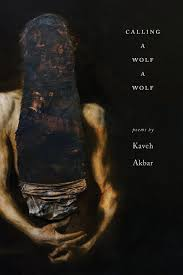 Poet Kaveh Akbar's debut collection is Calling a Wolf a Wolf.