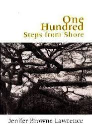 One Hundred Steps from the Shore by Jenifer Browne Lawrence is a true and delightful journey.
